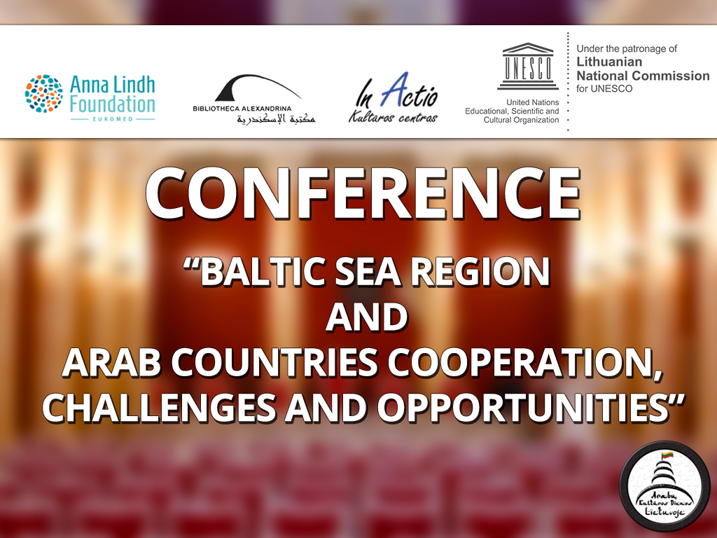 "Conference ""Baltic Sea Region and Arab countries cooperation, challenges and opportunities"""