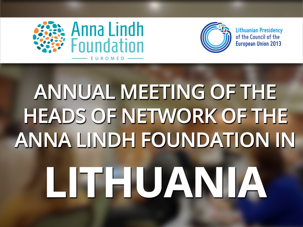 Annual meeting of the Heads of Network of the Anna Lindh Foundation in Lithuania