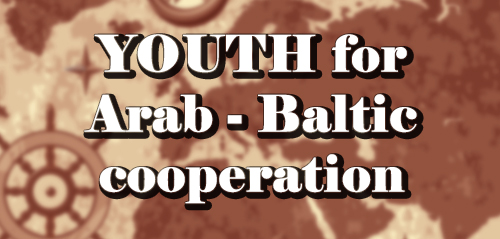 Youth For Arab-Baltic cooperation