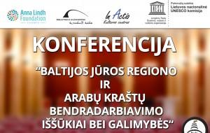 Konferencija: Baltijos jūros regiono ir Arabų kraštų bendradarbiavimo iššūkiai bei galimybės